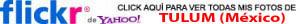 """Haz clic aquí para ver mi galería de fotos de Tulum (México) tulum, el """"beach resort"""" de los mayas - FLICKR THEWOTME1 - Tulum, el """"beach resort"""" de los Mayas"""