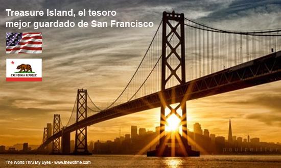 Treasure Island, el tesoro mejor guardado de San Francisco - treasure island san francisco - Treasure Island, el tesoro mejor guardado de San Francisco