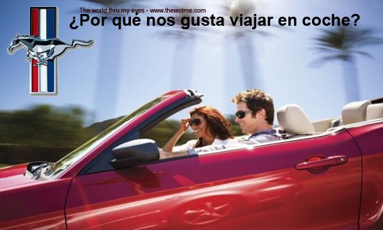 ¿ Por qué nos gusta viajar en coche ? - viajar en coche - ¿ Por qué nos gusta viajar en coche ?