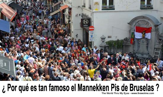 Manneken Pis de Bruselas Manneken Pis de Bruselas - manekken pis - ¿ Por qué es tan famoso el Manneken Pis de Bruselas ?